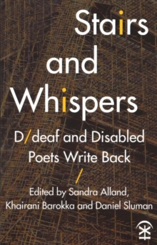 Stairs and Whispers: D/Deaf and Disabled Poets Write Back, Paperback Book