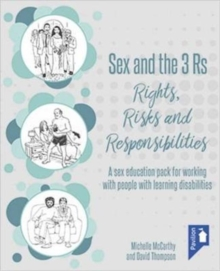 Sex and the 3 Rs Rights, Risks and Responsiblities : A Sex Education Resource for Working with People with Learning Disabilities, Spiral bound Book