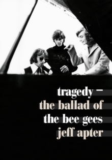 Tragedy : The Ballad of the Bee Gees, Paperback Book