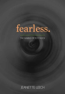 Fearless : Post-Rock 1987 2001, Paperback Book