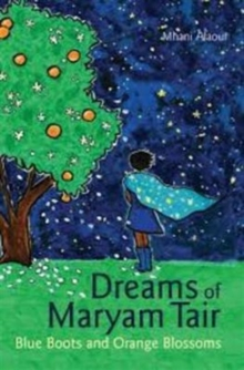Dreams of Mariam Tair : Blue Boots and Orange Blossoms, Paperback Book