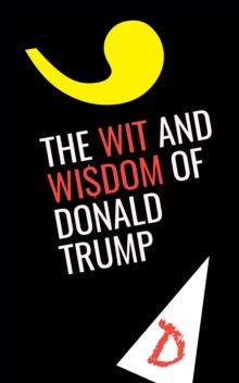 The Wit and Wisdom of Donald Trump, Paperback Book