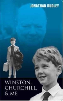 Winston, Churchill, and Me : Childhood Memories of Summers with the Churchills, Paperback Book