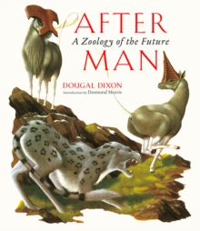 After Man : A Zoology of the Future, Hardback Book