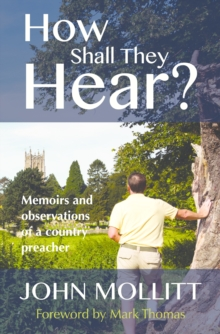 How Shall They Hear? : Memoirs and Observations of a Country Preacher, Hardback Book