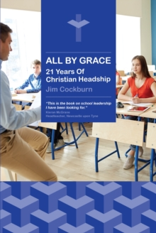 All By Grace : 21 Years of Christian Headship, Paperback Book