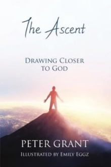 The Ascent : Drawing closer to God, Paperback Book