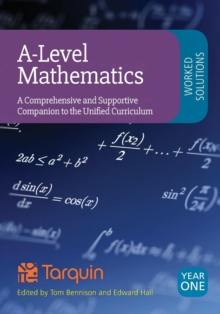 A-Level Mathematics Worked Solutions: A Comprehensive and Supportive Companion to the Unified Curriculum, Paperback Book