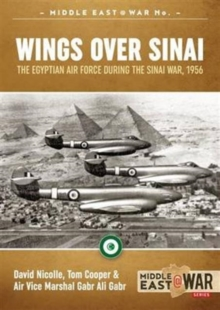 Wings Over Sinai : The Egyptian Air Force During the Sinai War, 1956, Paperback Book