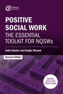 Positive Social Work : The Essential Toolkit for Nqsws, Paperback Book