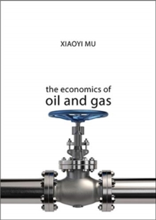 The Economics of Oil and Gas, Paperback / softback Book