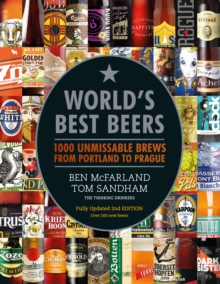 World's Best Beers : 1000 Unmissable Brews from Portland to Prague, Hardback Book