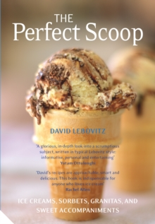 The Perfect Scoop : Ice Creams, Sorbets, Granitas and Sweet Accompaniments, Paperback Book