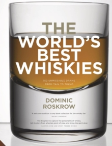 World's Best Whiskies : 750 Unmissable Drams from Tain to Tokyo, Hardback Book
