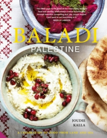 Baladi : Palestine - a celebration of food from land and sea, Hardback Book