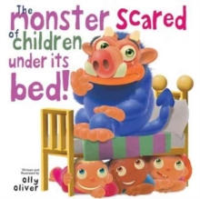 The Monster Scared of Children Under its Bed, Hardback Book