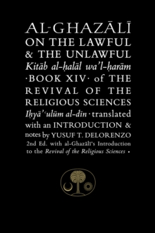 Al-Ghazali on the Lawful and the Unlawful : Book XIV of the Revival of the Religious Sciences, Paperback / softback Book