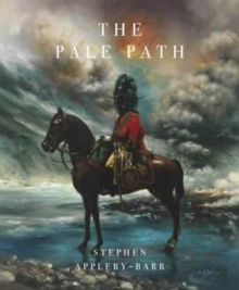 The Stephen Appleby-Barr : The Pale Path, Hardback Book