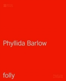Phyllida Barlow : Folly, Hardback Book