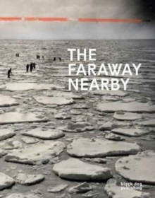 The Faraway Nearby : Canadian Photographs from the New York Times, Hardback Book