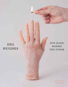 Des Hughes : One Hand Washes the Other, Hardback Book