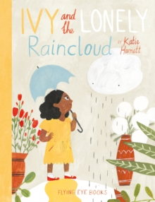 Ivy and the Lonely Raincloud, Hardback Book