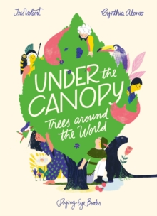 Under the Canopy: Trees around the World, Hardback Book