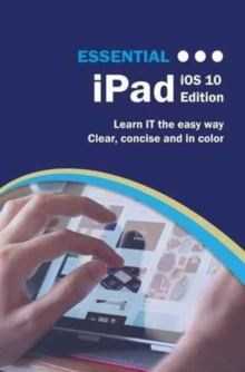 Essential iPad : iOS 10 Edition, Paperback Book