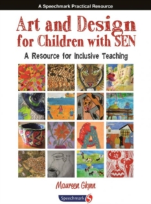 Art and Design for Children with SEN : A Resource for Inclusive Teaching, Paperback Book