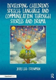 Developing Children's Speech, Language and Communication Through Stories and Drama, Paperback Book