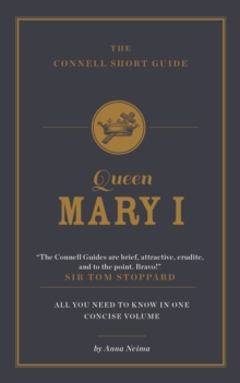 The Connell Short Guide to Queen Mary I, Paperback Book