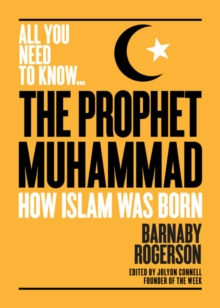 The Prophet Muhammed : How Islam was Born, Paperback / softback Book