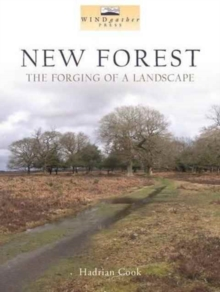 New Forest : The Forging of a Landscape, Paperback Book