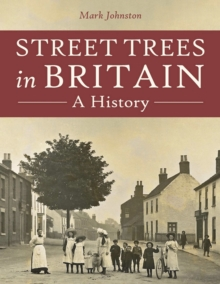 Street Trees in Britain : A History, EPUB eBook