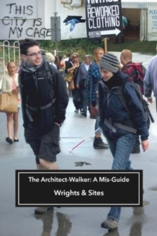 The Architect-Walker : A Mis-Guide, Paperback / softback Book