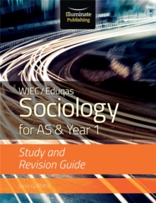 WJEC/Eduqas Sociology for AS & Year 1: Study & Revision Guide, Paperback Book