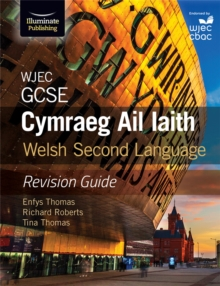 WJEC GCSE Cymraeg Ail Iaith Welsh Second Language: Revision Guide (Language Skills and Practice), Paperback / softback Book