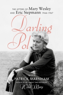Darling Pol : Letters of Mary Wesley and Eric Siepmann 1944-1967, Hardback Book