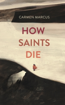 How Saints Die, Hardback Book