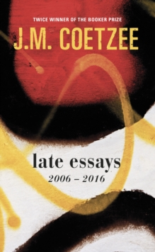 Late Essays : 2006 - 2017, Hardback Book