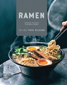 Ramen : Japanese Noodles & Small Dishes, Hardback Book