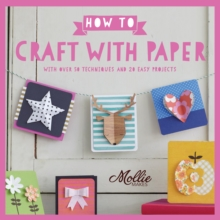 How to Craft with Paper : With over 50 techniques and 20 easy projects, Paperback / softback Book