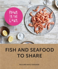 Prawn on the Lawn: Fish and seafood to share, Hardback Book