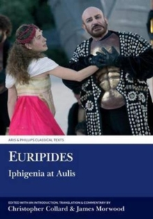 Euripides: Iphigenia at Aulis : Volume 1: Introduction, Text and Translation; Volume 2: Commentary and Indexes, Paperback / softback Book