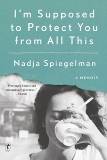I'm Supposed To Protect You From All This, Paperback Book