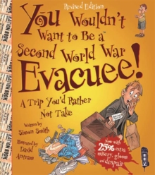 You Wouldn't Want To Be A Second World War Evacuee, Paperback / softback Book