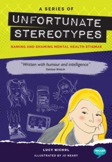 Series of Unfortunate Stereotypes : Naming and Shaming Mental Health Stigmas, Paperback / softback Book