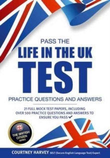 Pass the Life in the UK Test: Practice Questions and Answers with 21 Full Mock Tests, Paperback / softback Book