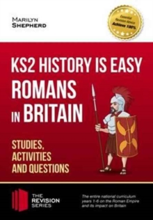 KS2 History is Easy: Romans in Britain (Studies, Activities & Questions) Achieve 100%, Paperback / softback Book