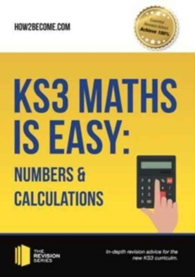 KS3 Maths is Easy: Numbers & Calculations. Complete Guidance for the New KS3 Curriculum, Paperback Book